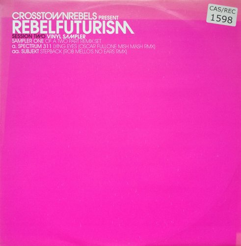 Click to view various - Crosstown Rebels Presents Rebel Futurism Session Two Sampler One