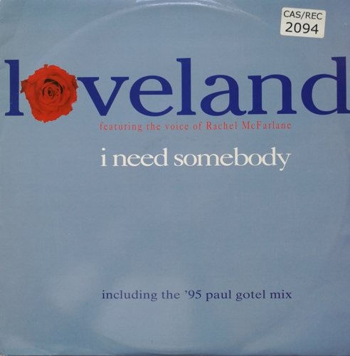 Click to view Loveland Featuring The Voice Of Rachel McFarlane - I Need Somebody