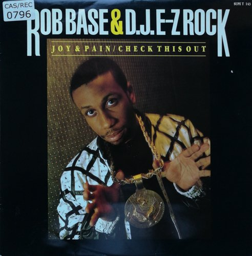 Click to view Rob Base & D.j. E-z Rock - Joy & Pain / Check This Out
